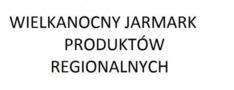 Wielkanocny Jarmark Produktów Regionalnych